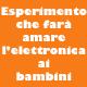 Esperimento di elettronica per bambini